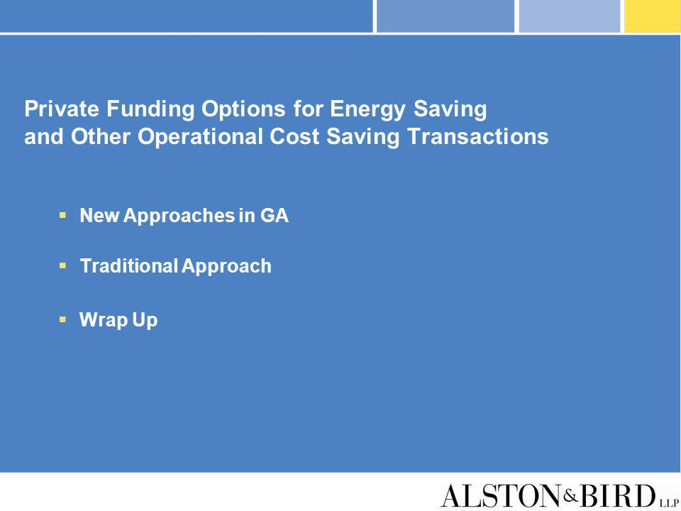 Private Funding Options for Energy Saving and Other Operational Cost Saving Transactions