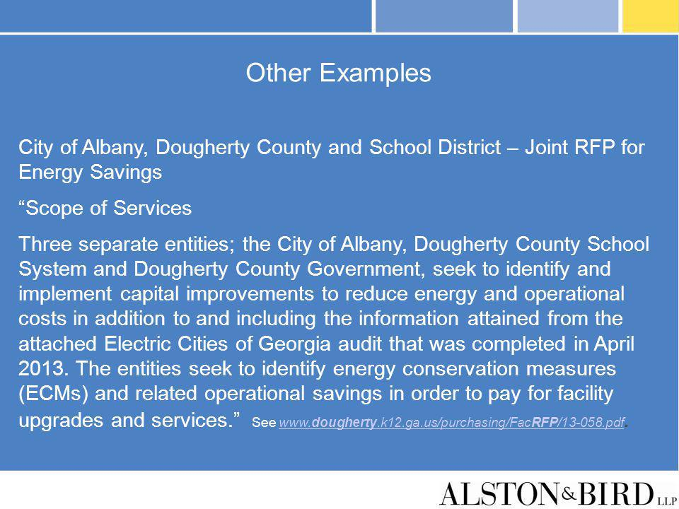 Other Examples City of Albany, Dougherty County and School District – Joint RFP for Energy Savings.