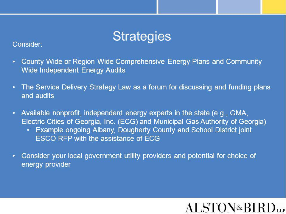 Strategies Consider: County Wide or Region Wide Comprehensive Energy Plans and Community Wide Independent Energy Audits.