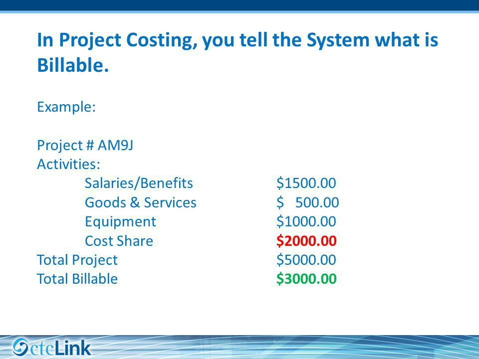 In Project Costing, you tell the System what is Billable.