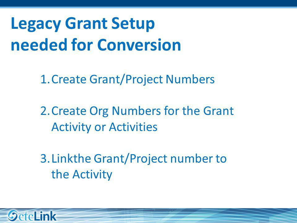 Legacy Grant Setup needed for Conversion