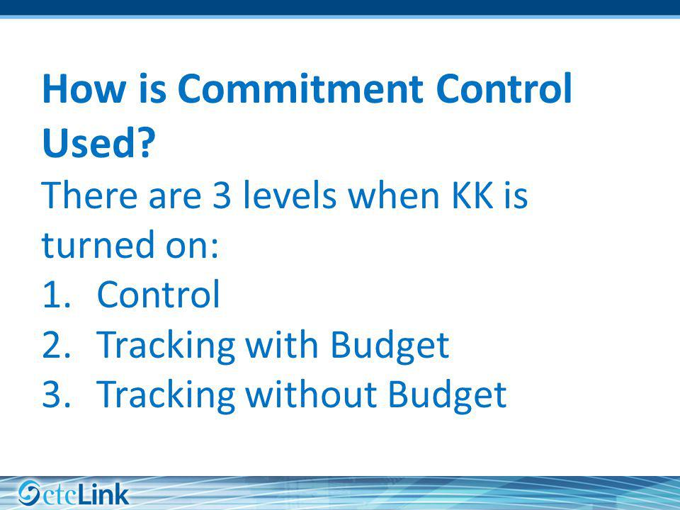 How is Commitment Control Used