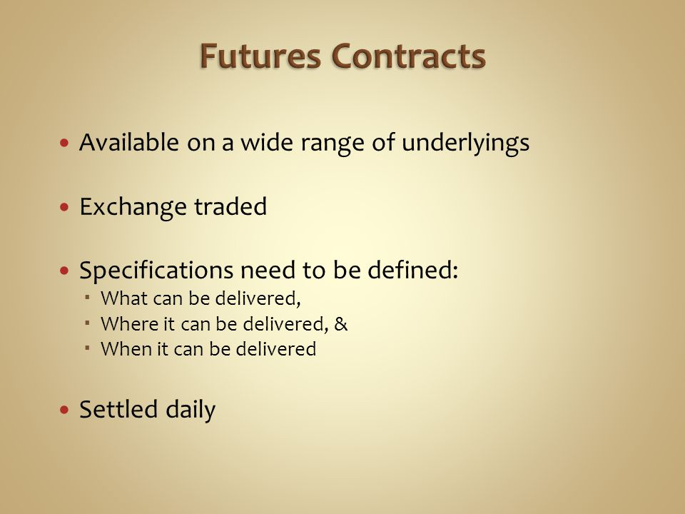 Futures Contracts Available on a wide range of underlyings