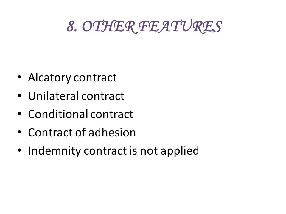 8. OTHER FEATURES Alcatory contract Unilateral contract