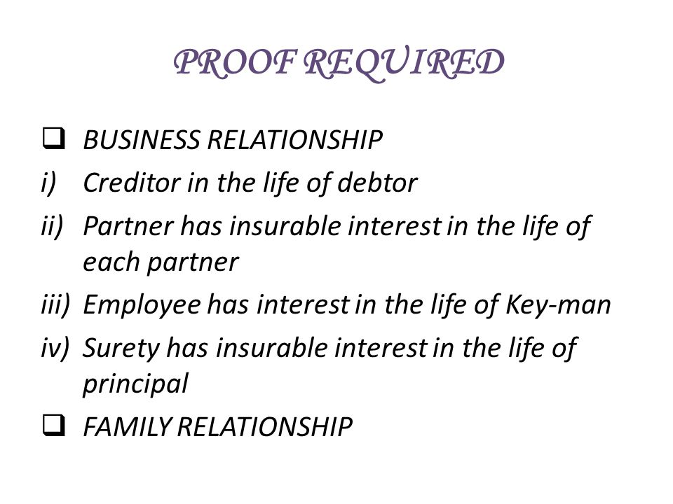 PROOF REQUIRED BUSINESS RELATIONSHIP Creditor in the life of debtor