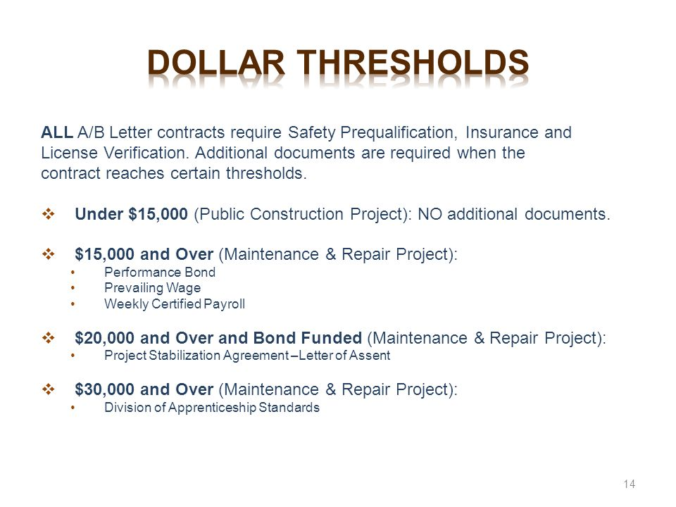 Dollar thresholds ALL A/B Letter contracts require Safety Prequalification, Insurance and.