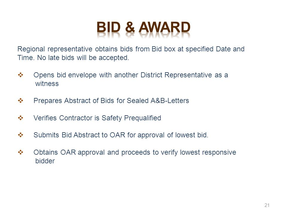 Bid & award Regional representative obtains bids from Bid box at specified Date and Time. No late bids will be accepted.