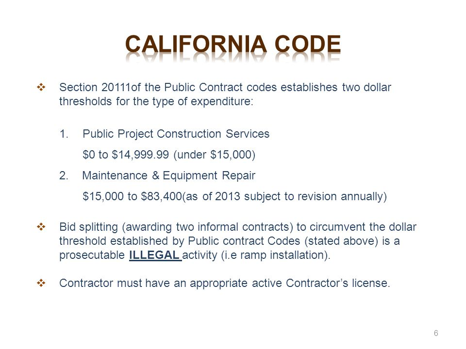 California code Section 20111of the Public Contract codes establishes two dollar thresholds for the type of expenditure: