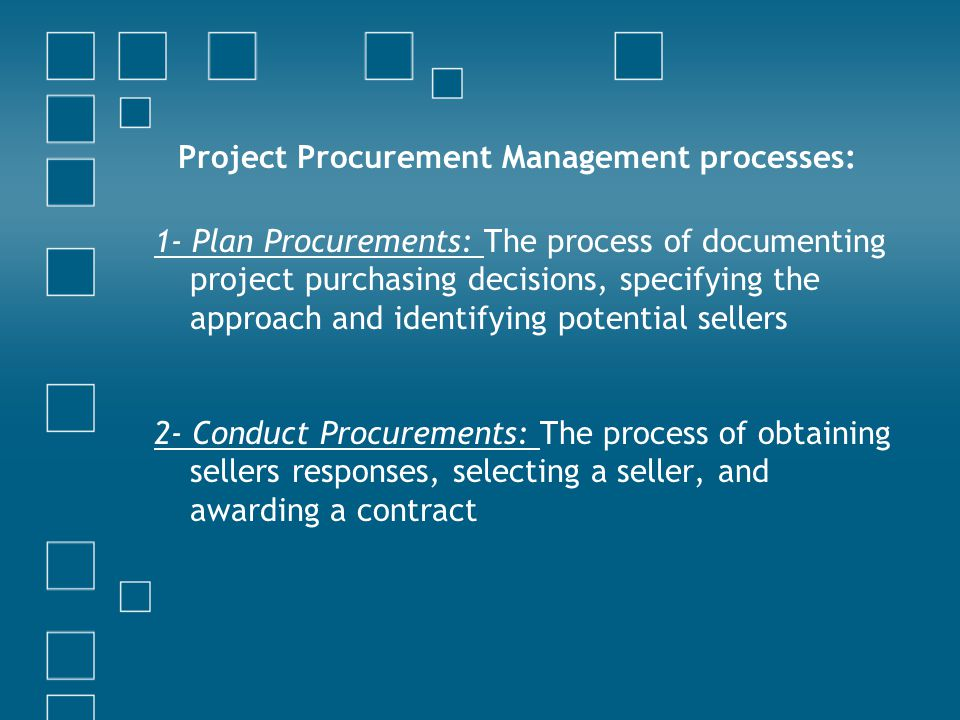 Project Procurement Management processes: