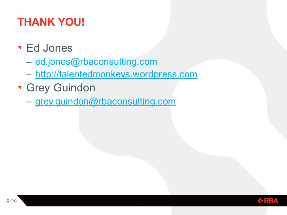 Thank you! Ed Jones Grey Guindon ed.jones@rbaconsulting.com