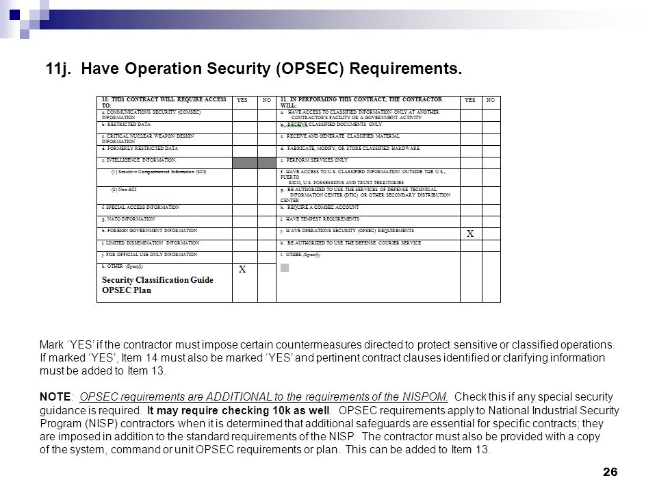 11j. Have Operation Security (OPSEC) Requirements.