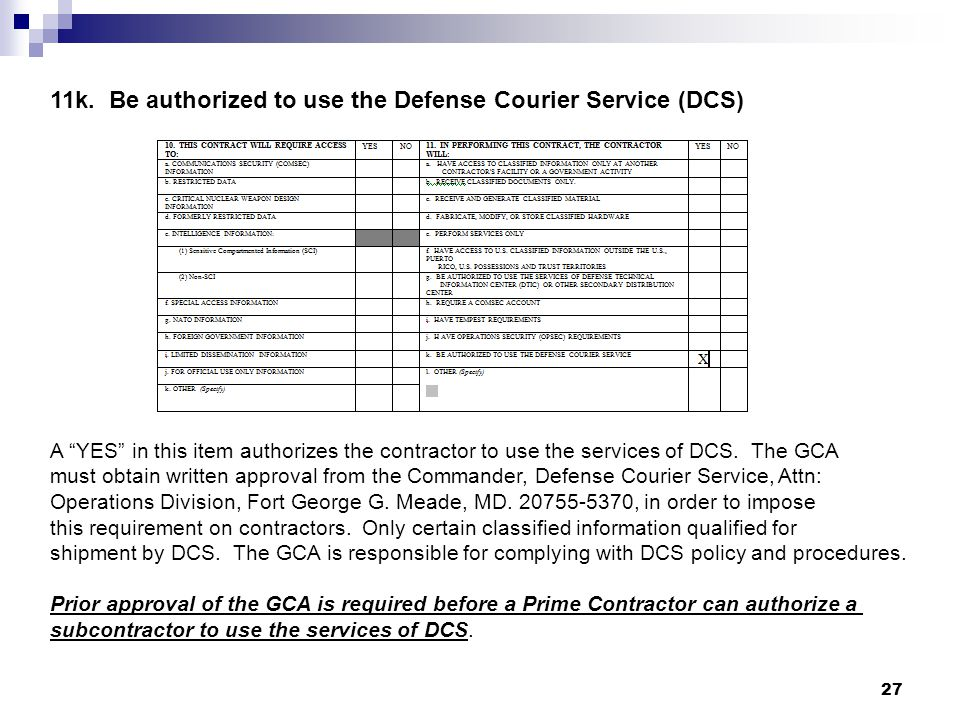 11k. Be authorized to use the Defense Courier Service (DCS)