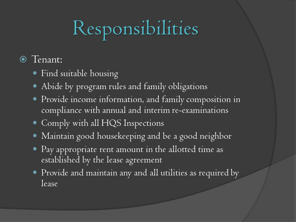 Responsibilities Tenant: Find suitable housing