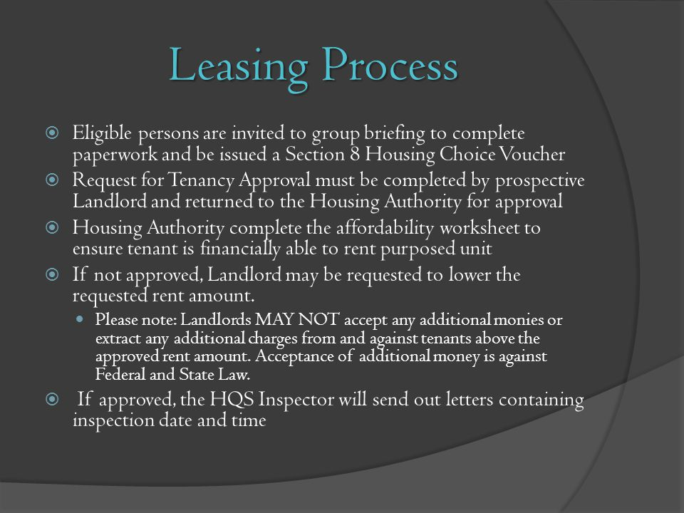 Leasing Process Eligible persons are invited to group briefing to complete paperwork and be issued a Section 8 Housing Choice Voucher.
