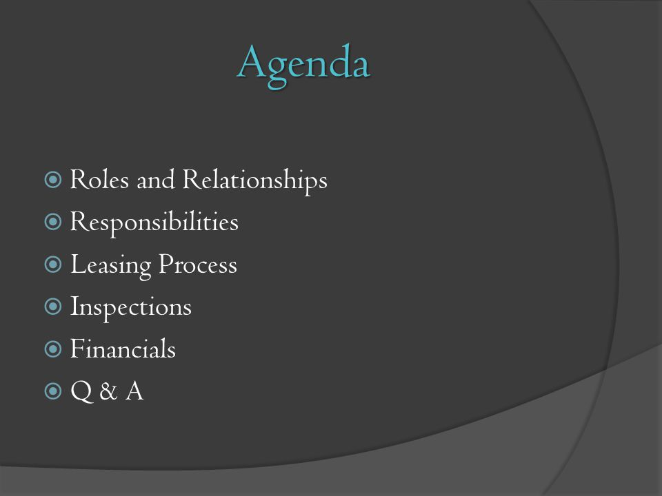 Agenda Roles and Relationships Responsibilities Leasing Process
