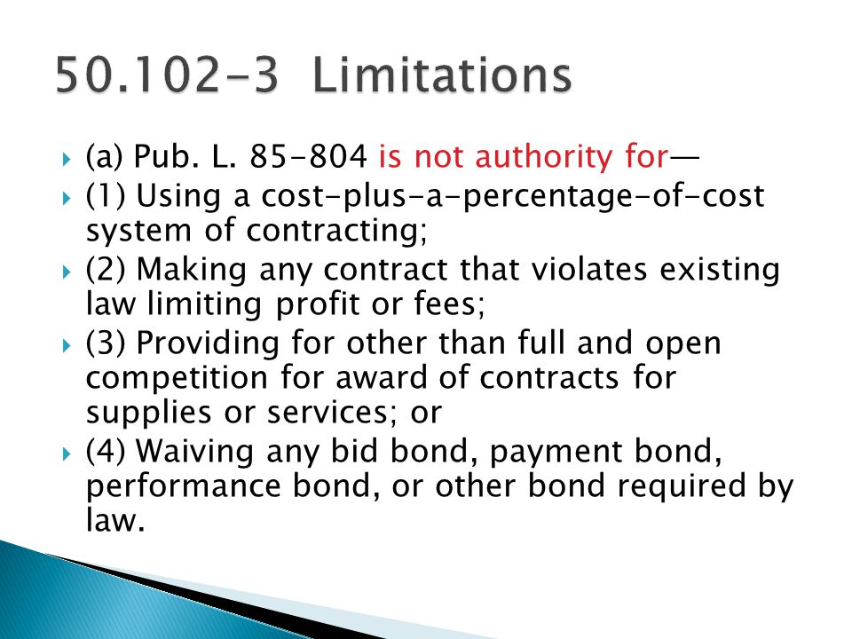 50.102-3 Limitations (a) Pub. L. 85-804 is not authority for—