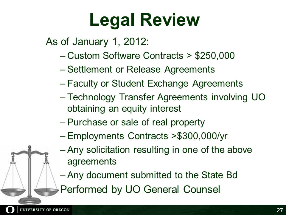 Legal Review As of January 1, 2012: Performed by UO General Counsel