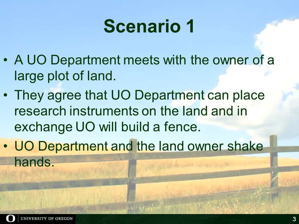 Scenario 1 A UO Department meets with the owner of a large plot of land.