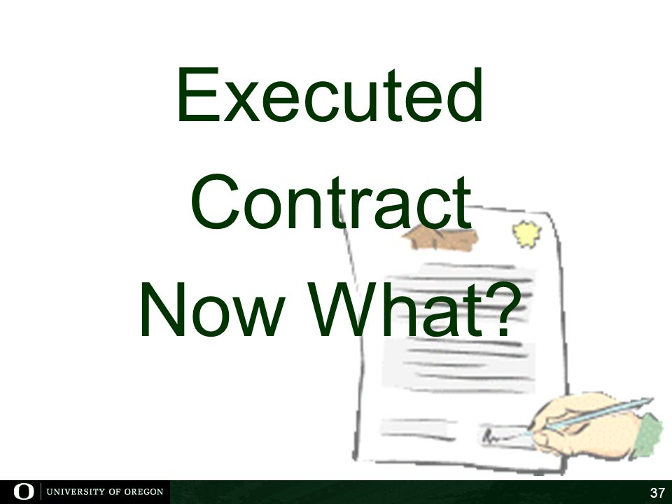 Executed Contract Now What