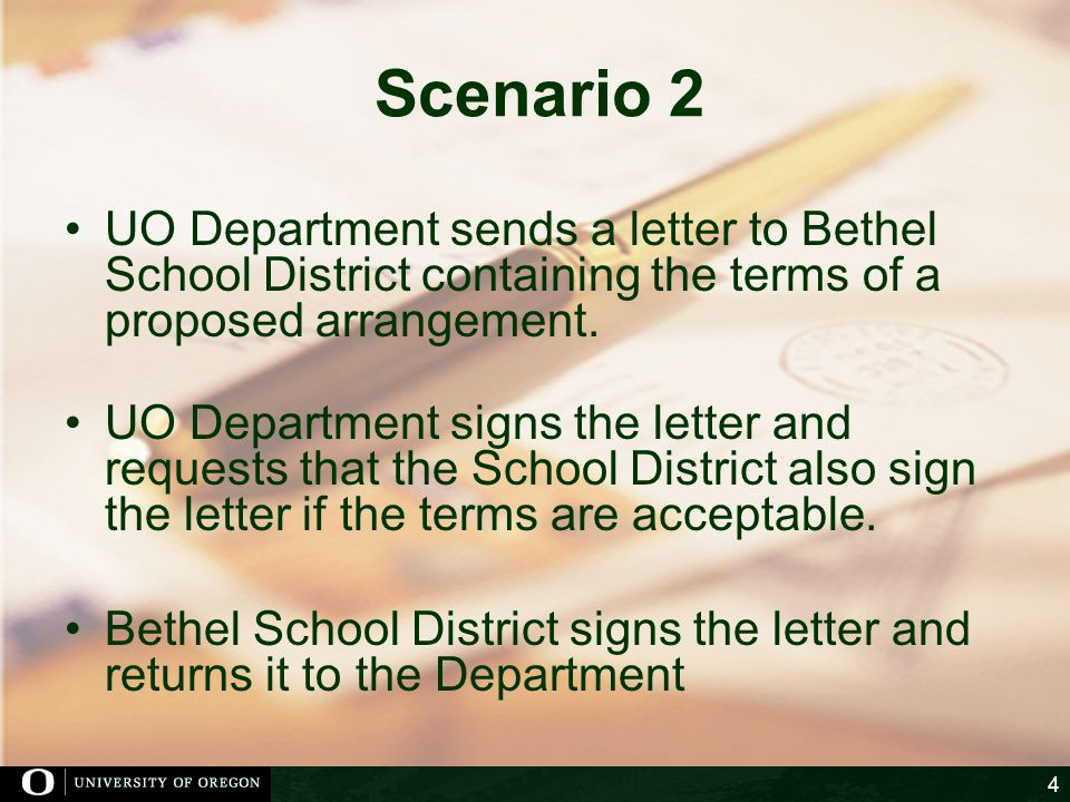 Scenario 2 UO Department sends a letter to Bethel School District containing the terms of a proposed arrangement.