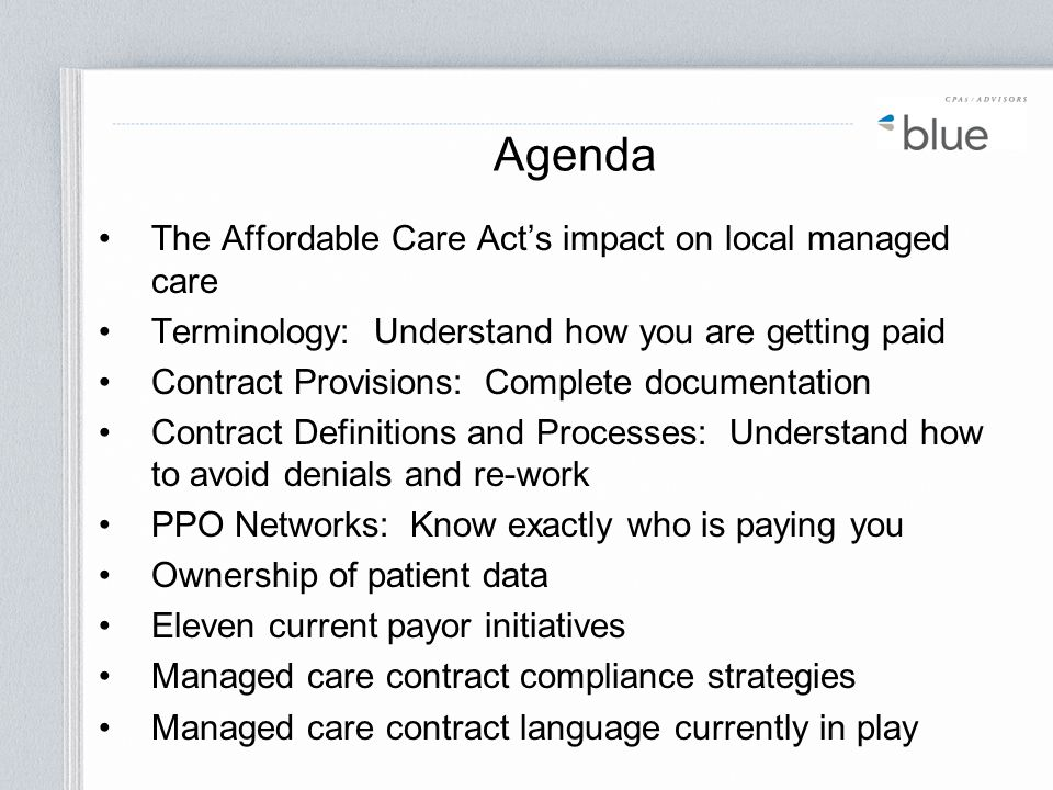 Agenda The Affordable Care Act's impact on local managed care