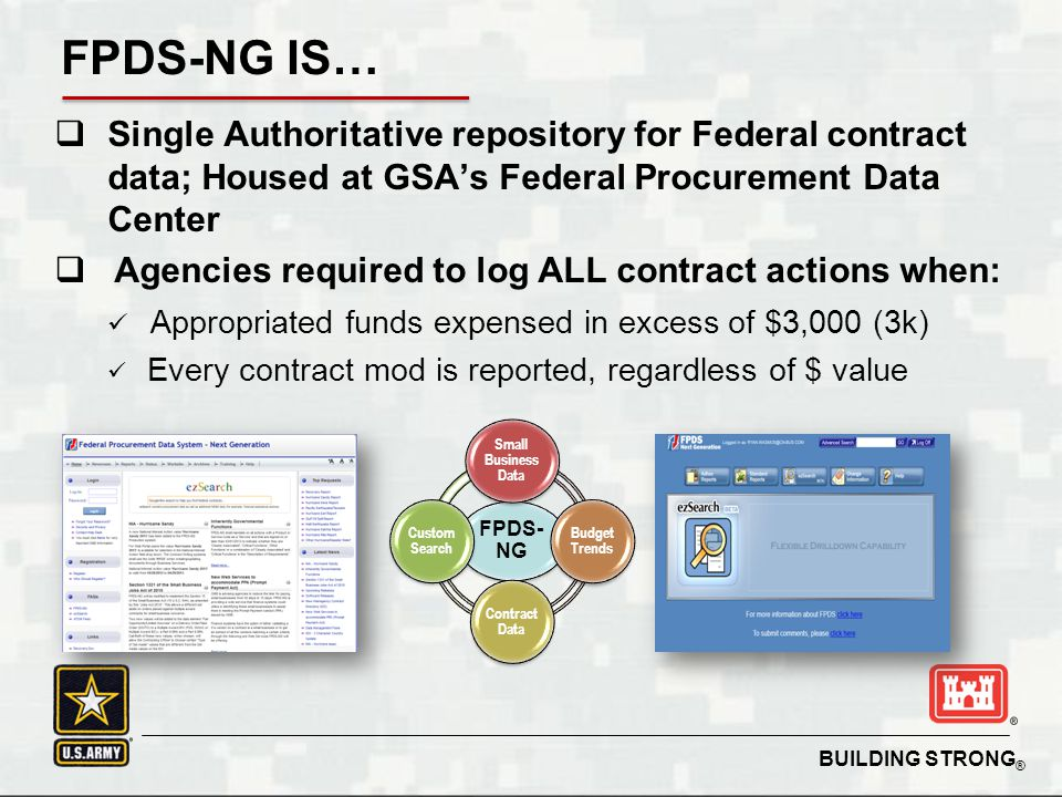 FPDS-NG IS… Single Authoritative repository for Federal contract data; Housed at GSA's Federal Procurement Data Center.