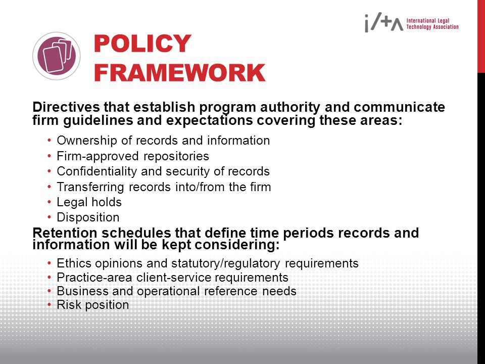 Policy Framework Directives that establish program authority and communicate firm guidelines and expectations covering these areas: