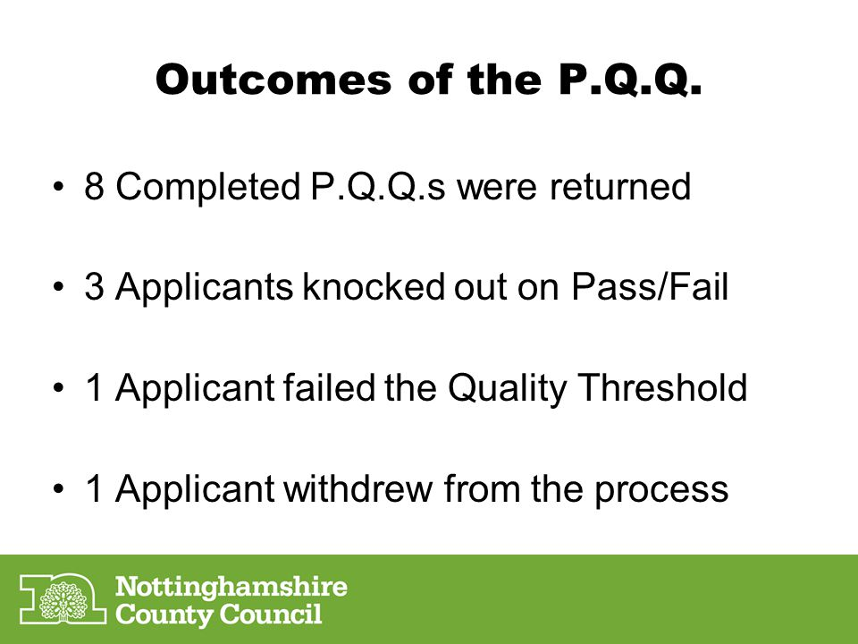 Outcomes of the P.Q.Q. 8 Completed P.Q.Q.s were returned