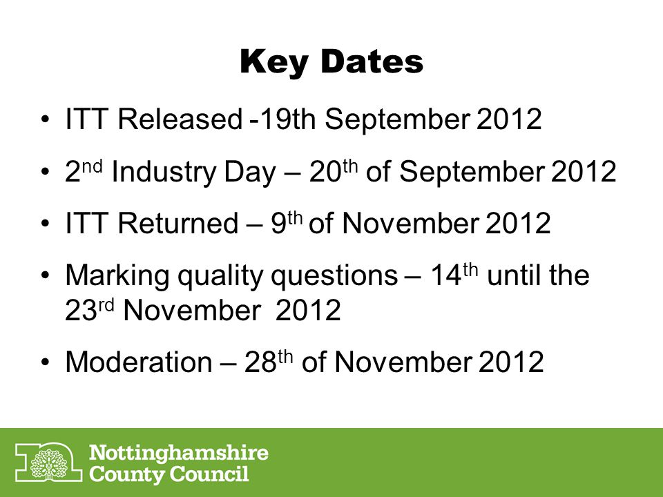 Key Dates ITT Released -19th September 2012