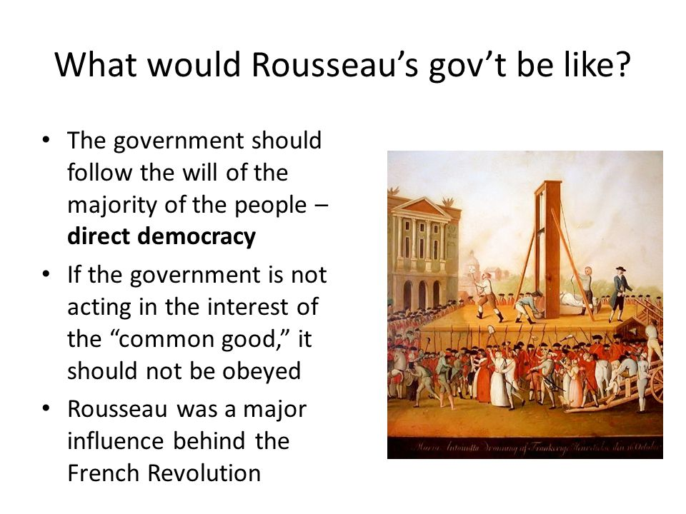 What would Rousseau's gov't be like