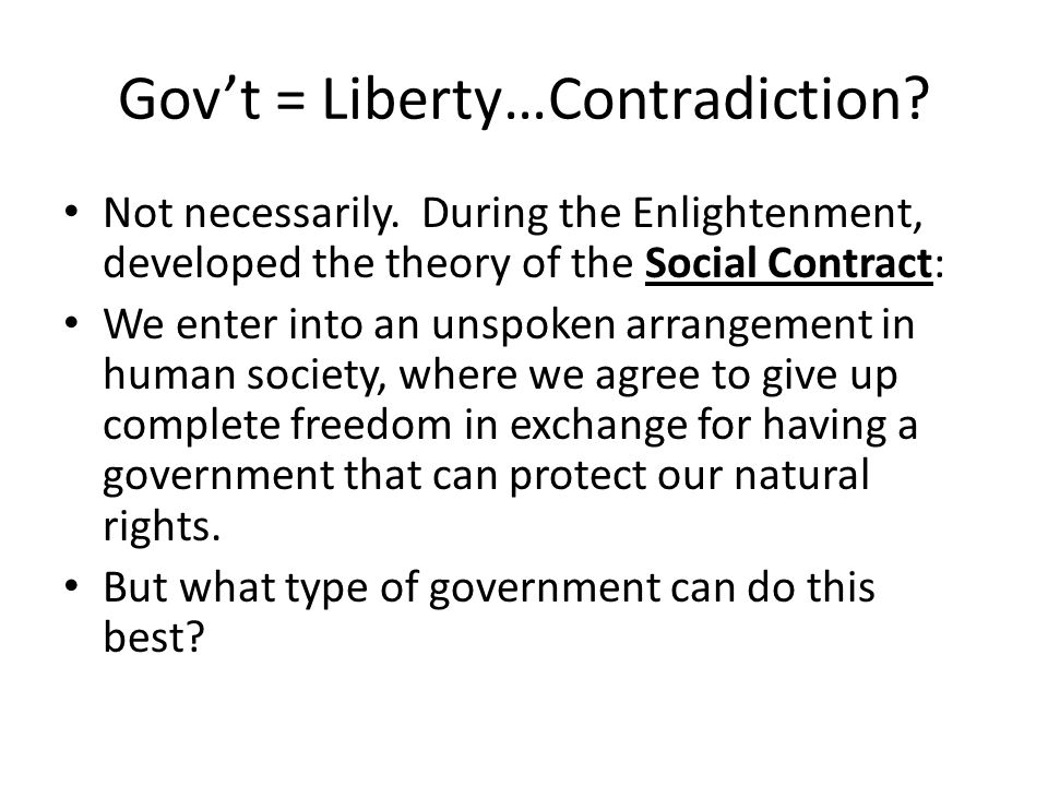 Gov't = Liberty…Contradiction