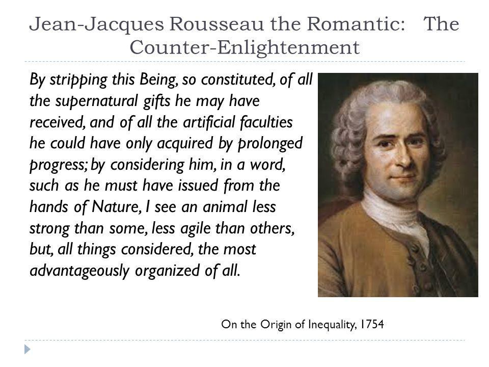 Jean-Jacques Rousseau the Romantic: The Counter-Enlightenment