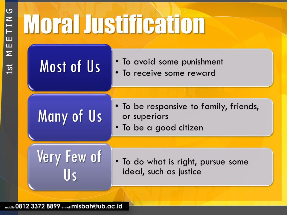 Moral Justification 1st M E E T I N G Most of Us
