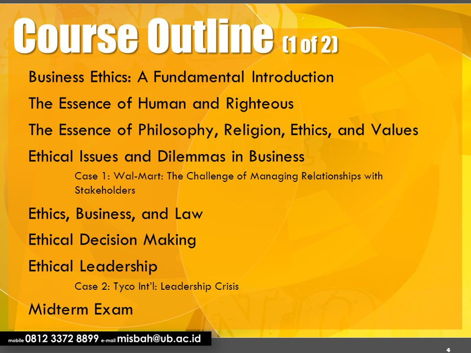 Course Outline (1 of 2) Business Ethics: A Fundamental Introduction