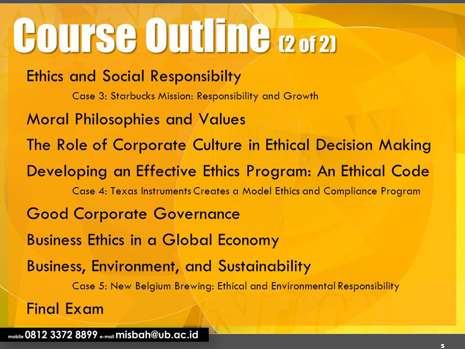 Course Outline (2 of 2) Ethics and Social Responsibilty