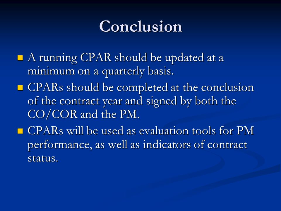 Conclusion A running CPAR should be updated at a minimum on a quarterly basis.