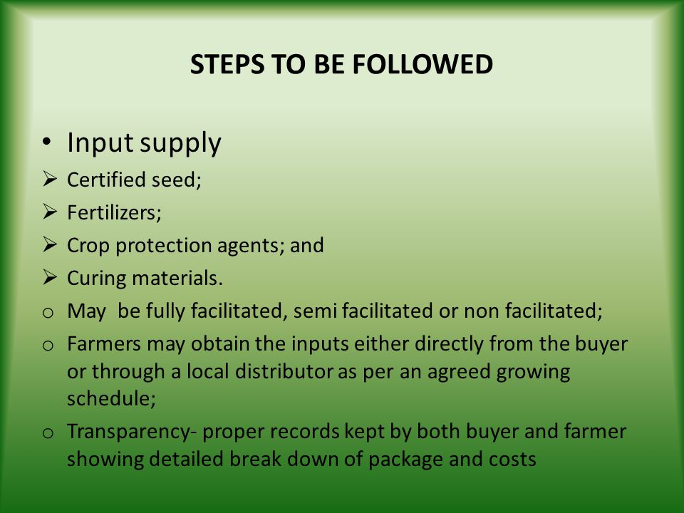 STEPS TO BE FOLLOWED Input supply Certified seed; Fertilizers;