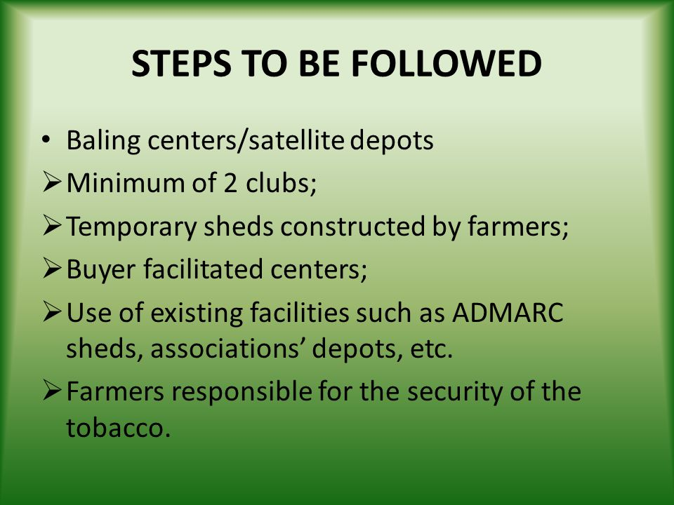 STEPS TO BE FOLLOWED Baling centers/satellite depots
