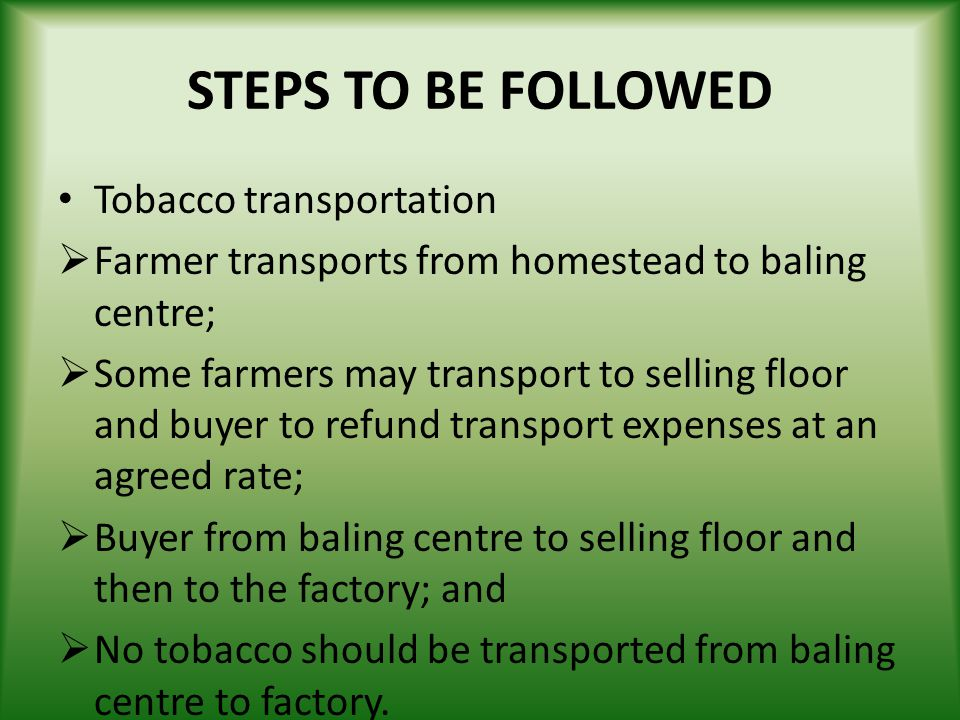 STEPS TO BE FOLLOWED Tobacco transportation