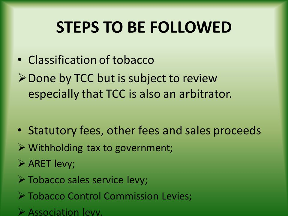 STEPS TO BE FOLLOWED Classification of tobacco