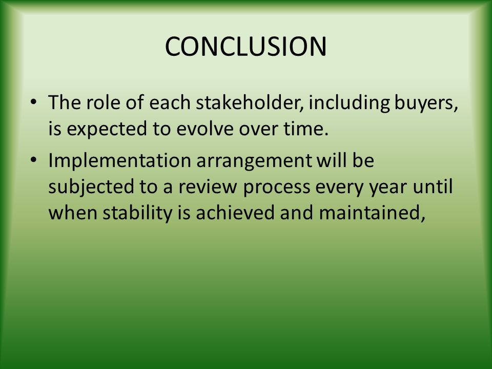 CONCLUSION The role of each stakeholder, including buyers, is expected to evolve over time.
