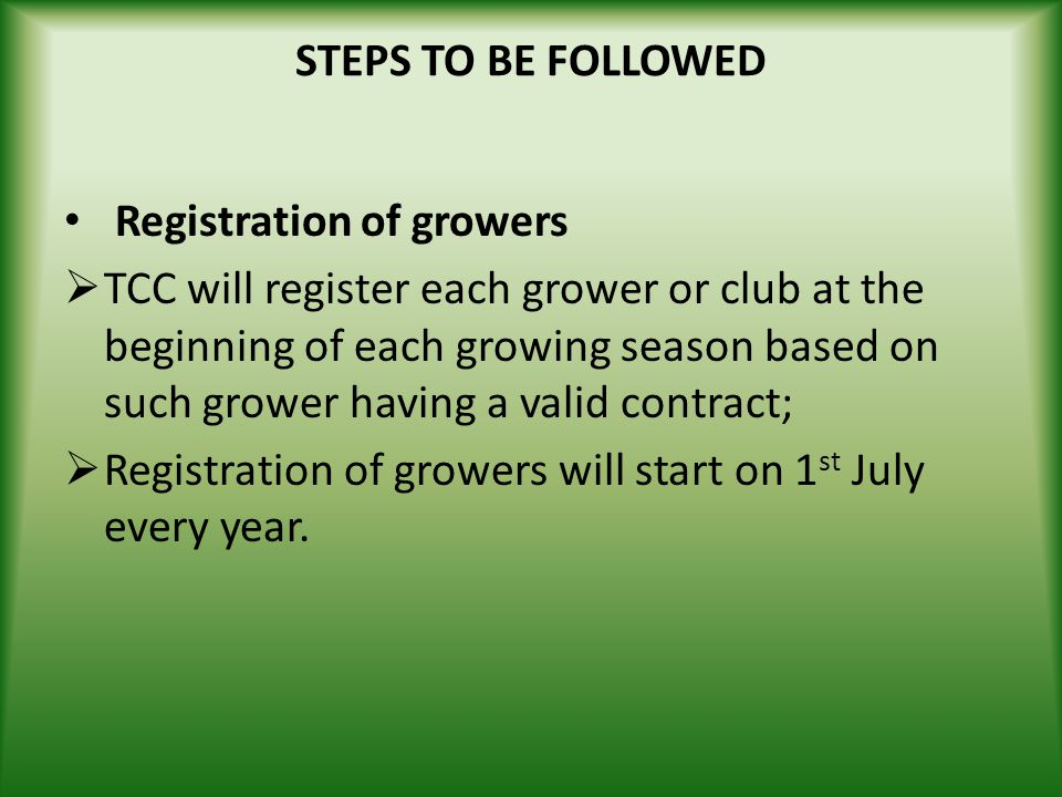 STEPS TO BE FOLLOWED Registration of growers.