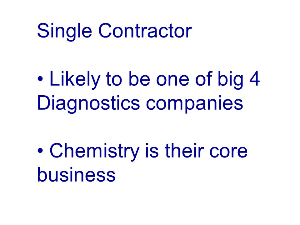 Single Contractor Likely to be one of big 4 Diagnostics companies.