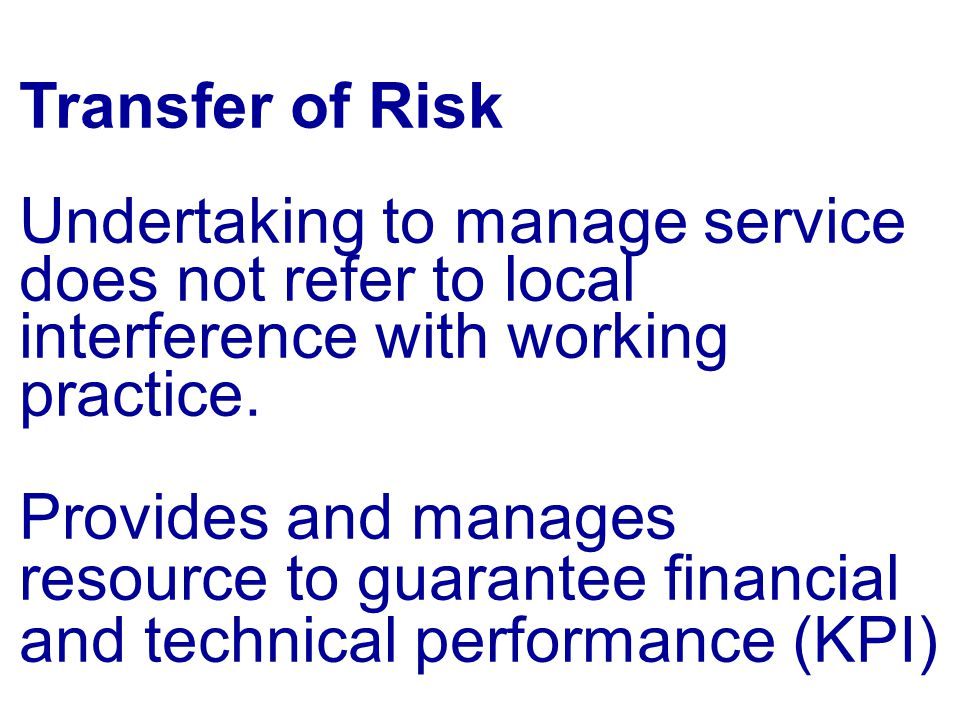 Transfer of Risk Undertaking to manage service does not refer to local interference with working practice.
