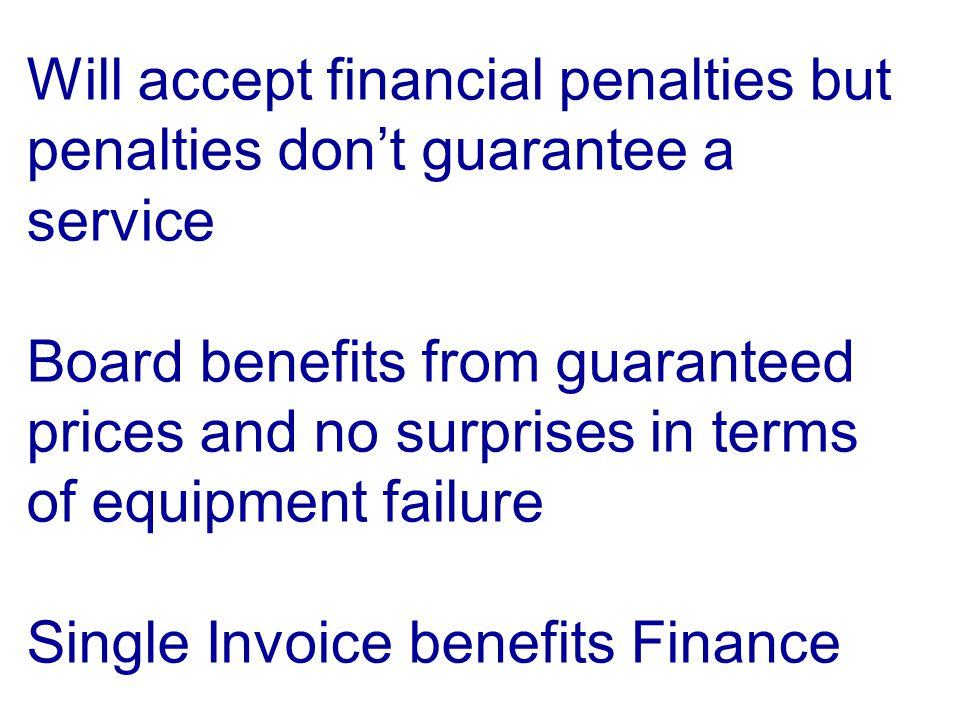 Will accept financial penalties but penalties don't guarantee a service