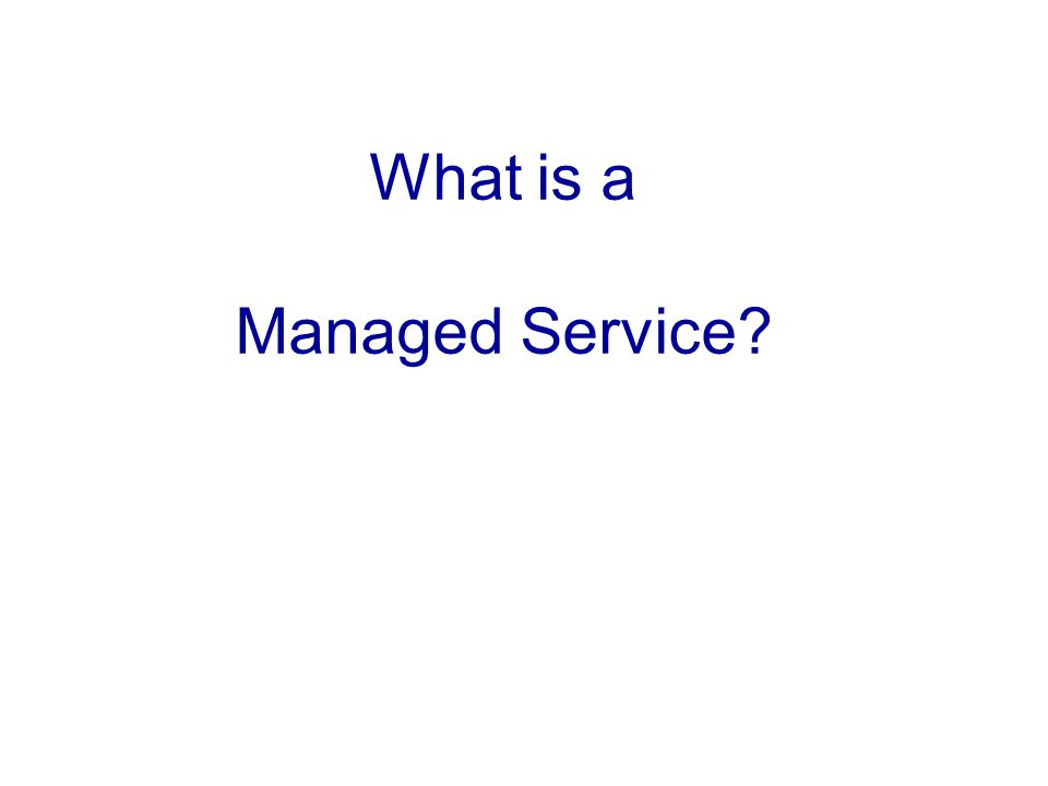 What is a Managed Service