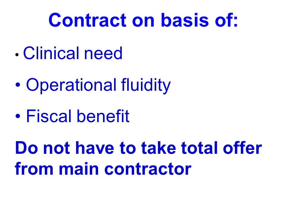 Contract on basis of: Operational fluidity Fiscal benefit