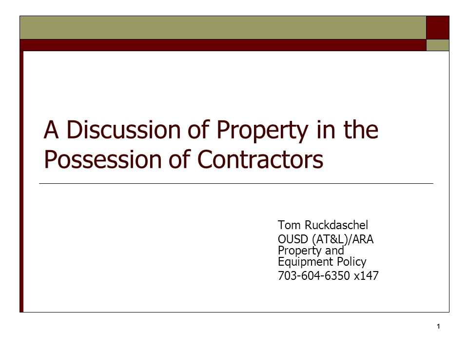 A Discussion of Property in the Possession of Contractors