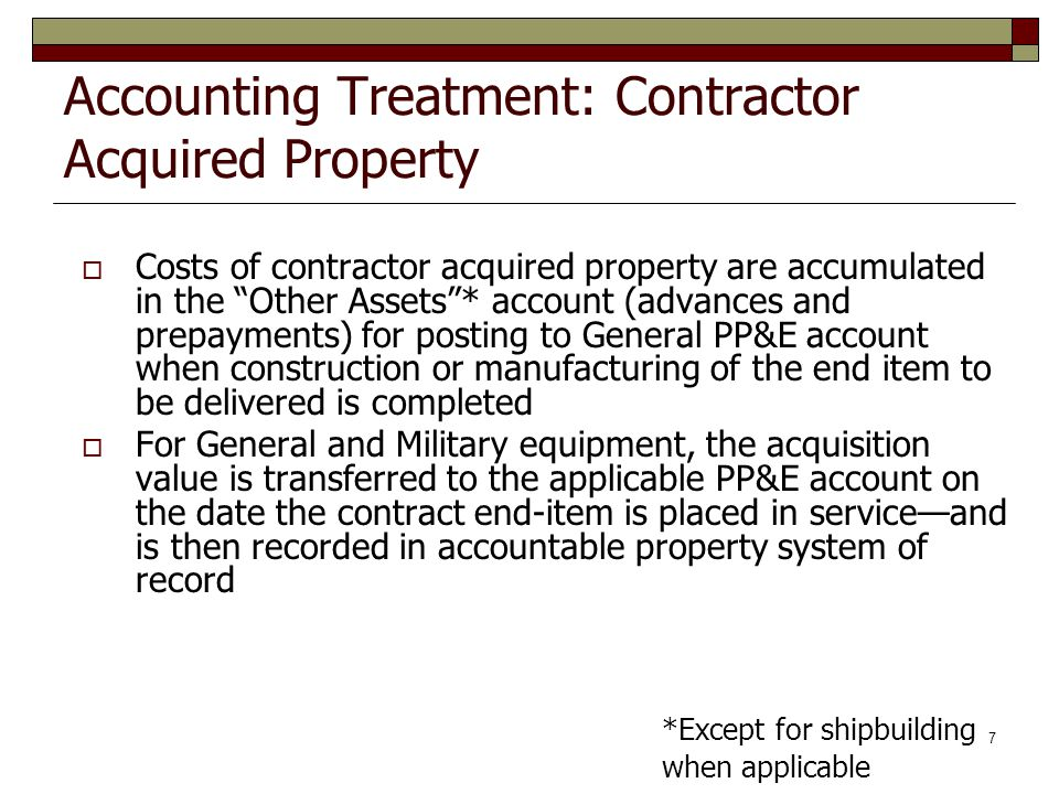 Accounting Treatment: Contractor Acquired Property