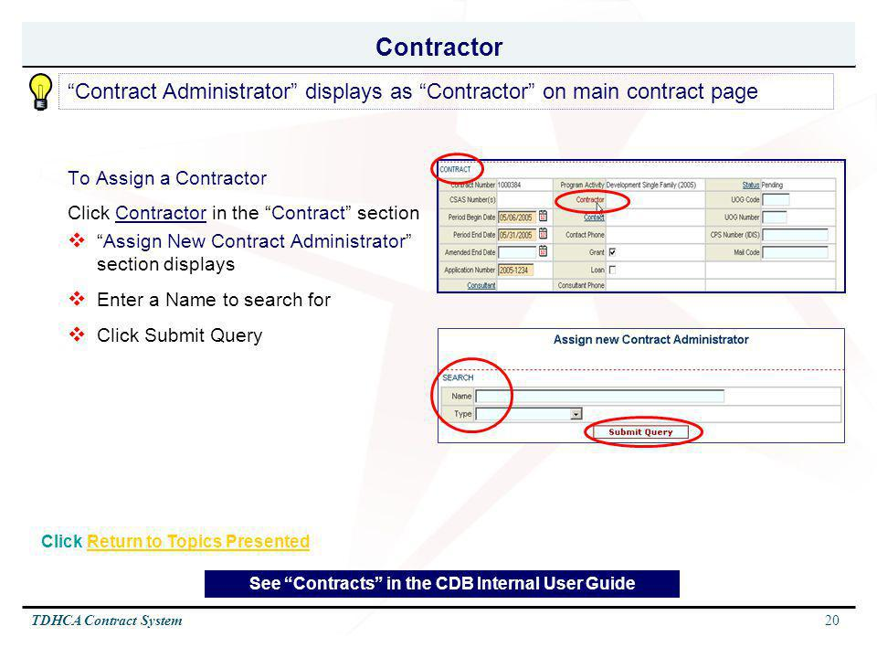 Contractor Contract Administrator displays as Contractor on main contract page. To Assign a Contractor.